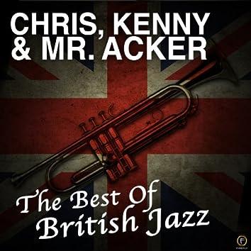 Chris, Kenny & Mr. Acker: The Best of British Jazz
