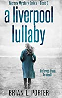 A Liverpool Lullaby: Large Print Hardcover Edition