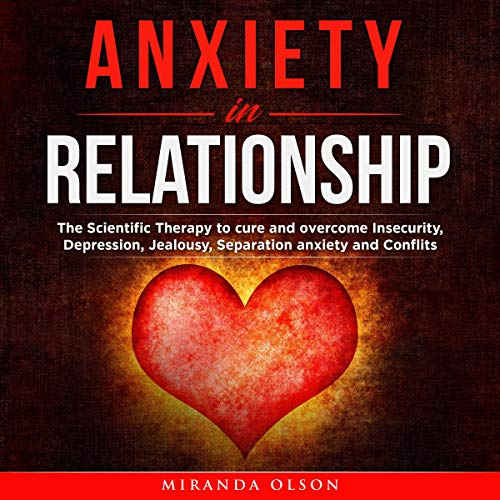 Anxiety in Relationship Audiobook By Miranda Olson cover art