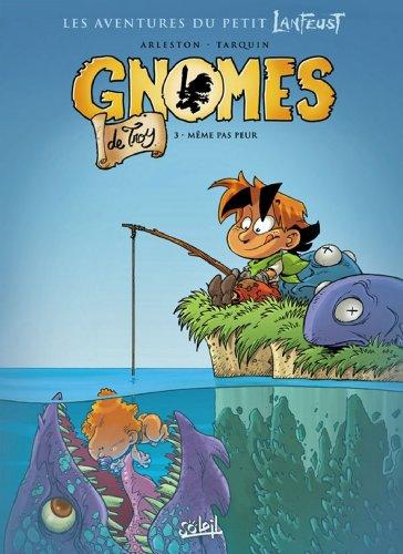 Gnomes de Troy T03 : Même pas peur