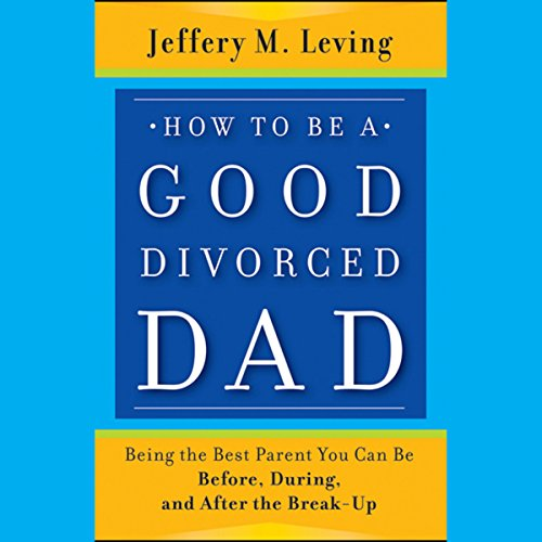 How to Be a Good Divorced Dad cover art