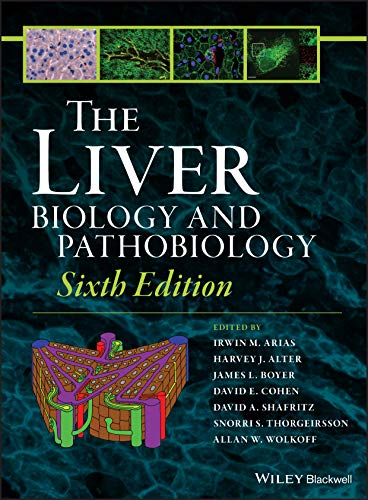 Compare Textbook Prices for The Liver: Biology and Pathobiology 6 Edition ISBN 9781119436829 by Arias, Irwin M.,Alter, Harvey J.,Boyer, James L.,Cohen, David E.,Shafritz, David A.,Thorgeirsson, Snorri S.,Wolkoff, Allan W.