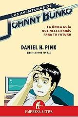 Las aventuras de Johnny Bunko: La Unica Guia Que Necesitaras Para Tu Futuro (Empresa Activa ilustrado) (Spanish Edition) Kindle Edition