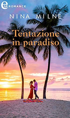 Tentazione in paradiso (eLit) di [Nina Milne]