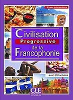 Civilisation progressive de la francophonie: Livre intermediaire (A2/B1) - nou