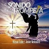 El Sonido de la Trompeta (Balada) [feat. Josue Melendez]