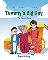 Tommy's Big Day: The Easter Story (Journeys Through the Bible with Lois and the Bryants)