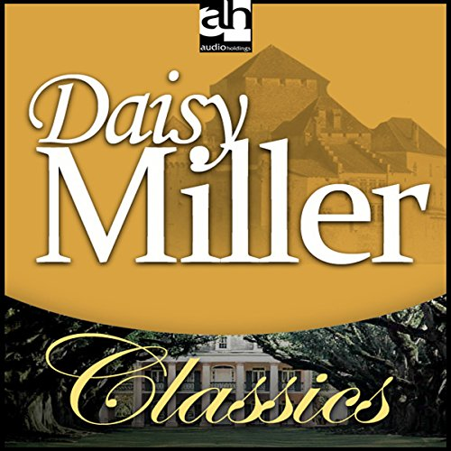 Daisy Miller                   By:                                                                                                                                 Henry James                               Narrated by:                                                                                                                                 Tammy Grimes                      Length: 2 hrs and 9 mins     4 ratings     Overall 3.3