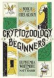 Cryptozoology for Beginners: 2 (Codex Arcanum)