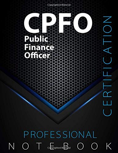 """Compare Textbook Prices for CPFO Notebook, Public Finance Officer Certification Exam Preparation Notebook, 140 pages, CPFO examination study writing notebook, Dotted ruled/blank ... 8.5"""" x 11"""", Glossy cover pages, Black Hex  ISBN 9798699677030 by CPFOstudy Notebook"""