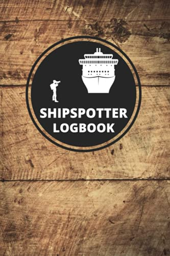 Shipspotter Logbook: for Ship Spotters to Document Ship Observations - 110 Pages in Practical 6x9 Format - Great Gift Idea for all Shipping Enthusiasts
