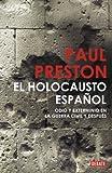El holocausto español: Odio y exterminio en la Guerra Civil y después (Historia)