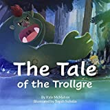 The Tale of the Trollgre
