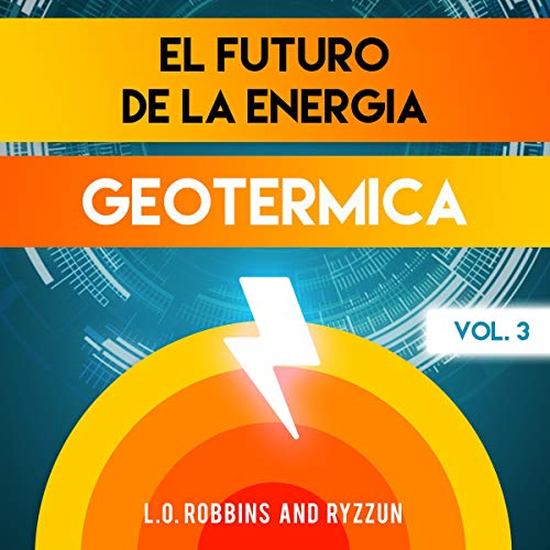 El Futuro de la Energía Geotérmica Vol. 3 [The Future of Geothermal Energy Vol. 3] Titelbild