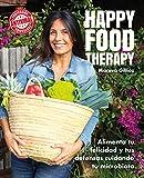 Happy food therapy: Alimenta tu felicidad y tus defensas cuidando tu microbiota (Bienestar, estilo de vida, salud)