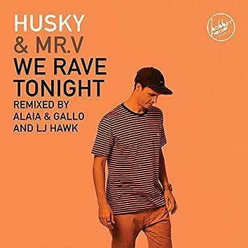 We Rave Tonight
