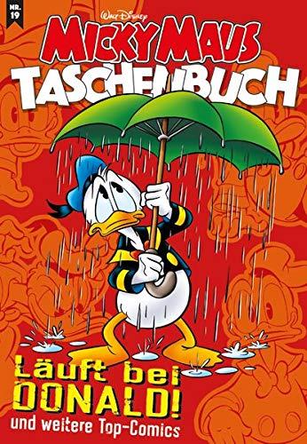 Micky Maus Taschenbuch 19: Läuft bei Donald und weitere Top-Comics