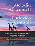 Melodia Africana II Ludovico Einaudi: Piano Tab with Note Letters & Fingering Numbers A Revolutionary Way to Learn & Play