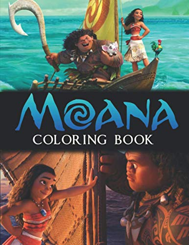 Moana Coloring Book: A Coloring Book For Kids And Adults To Color Many Stunning Unique Moana Images.