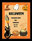 Halloween Coloring Book For Toddlers And Kids Age 3-5: Cute Colouring Pages, Easy And Funny Pictures of Ghosts, Pumpkins, Monsters, Bats, Vampires, Witches And Kids Playing Trick Or Treat