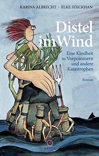 Distel im Wind: Eine Kindheit in Vorpommern