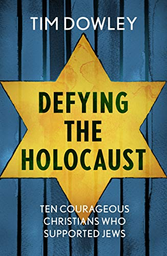 Image of Defying the Holocaust: Ten courageous Christians who supported Jews