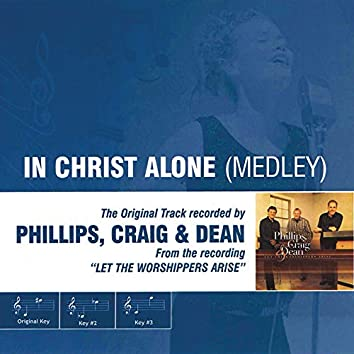 In Christ Alone (Medley) [Performance Track]