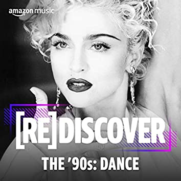 REDISCOVER THE '90s: Dance