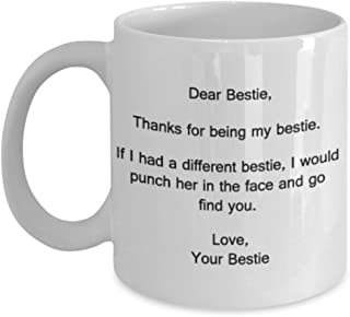 Dear Bestie Thank You for Being My Bestie - Bestie Coffee Mug, Tea Cup 11 OZ White Mugs