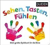Duden 12+ Sehen, Tasten, Fühlen: Mein großes Spielbuch für die Sinne (DUDEN Pappbilderbücher 12+ Monate)