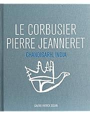 Le Corbusier Pierre Jeanneret: Chandigarh, India, 1951-66