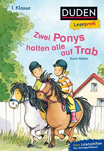 Duden Leseprofi – Zwei Ponys halten alle auf Trab, 1. Klasse: Kinderbuch für Erstleser ab 6 Jahren (DUDEN Leseprofi 1. Klasse)