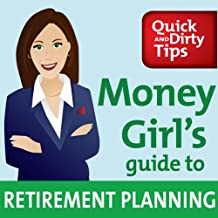 Money Girl's Guide to Retirement Planning: Strategies to Save and Invest for a Secure Future