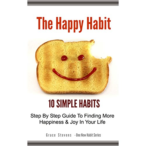 The Happy Habit: 10 Simple Habits  audiobook cover art
