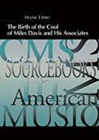 The Birth of the Cool of Miles Davis and His Associates (CMS Sourcebooks in American Music)