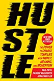 Hustle - The Power to Charge Your Life with Money, Meaning, and Momentum