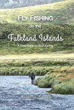 Fly Fishing on the Falkland Islands: A Travel Guide for Sport Fishing