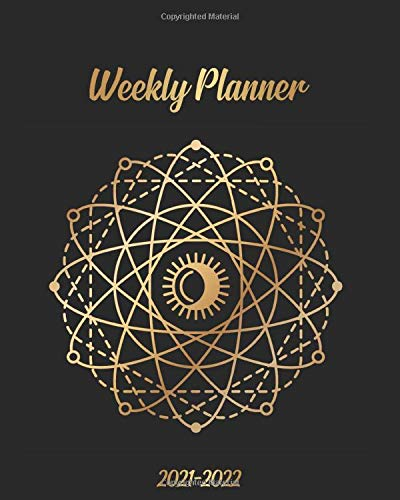 2021-2022 Weekly Planner: Two Year Organizer Calendar Agenda: To-Do's, Vision Boards, Notes. Sacred Gold Orbits with Sun and Moon Symbols.