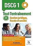 DSCG 1 - Gestion juridique, fiscale et sociale - 2020-2021 -Tout l'entraînement 2020-2021 : Tout l'entraînement (DSCG 1 Gestion juridique, fiscale et sociale) (French Edition)