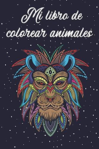 Mi libro de colorear animales: Mi animal Más de 50 motivos para colorear I Libro de colorear para adultos y niños I Para la gestión del estrés y la relajación I Pintura I Yoga y mediación I Regalo
