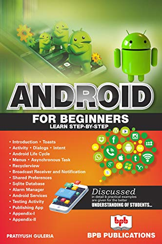 Android for Beginners: Step by Step guide to develop Android App (English Edition)