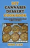 DIY CANNABIS DESSERT COOKBOOK: Homemade Delicious Marijuana Candy and Dessert Recipes