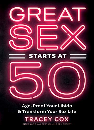 Great Sex Starts at 50: Age-Proof Your Libido & Transform Your Sex Life (English Edition)