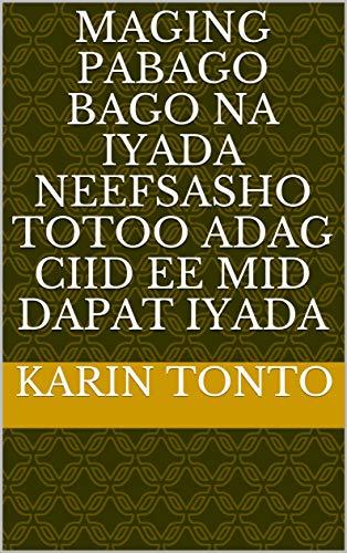 maging pabago bago na iyada neefsasho totoo adag ciid ee mid dapat iyada