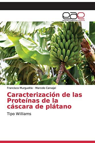 Caracterización de las Proteínas de la cáscara de plátano: Tipo Williams