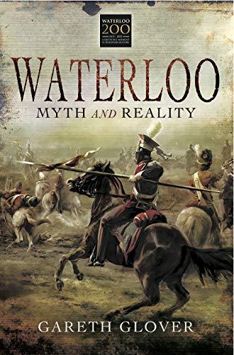 Waterloo: Myth and Reality (English Edition)
