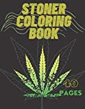 Stoner Coloring Book: The Stoner's Relaxation And Stress Relief For Adults With 40 Pages Also Fun Text