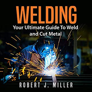 Welding: Your Ultimate Guide to Weld and Cut Metal audiobook cover art