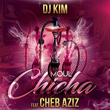 Moul Chicha (feat. Cheb Aziz)
