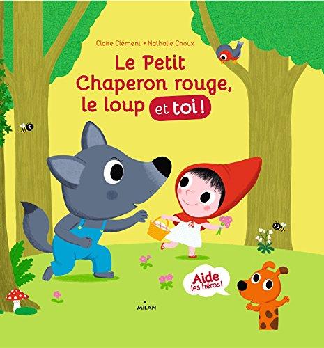 Le petit chaperon rouge, le loup et toi! (Albums 3 - 7 ans) (French Edition)